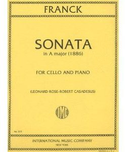 Franck, Cesar - Sonata In A Major - Cello and Piano - edited by Leonard Rose and Robert Casadesus
